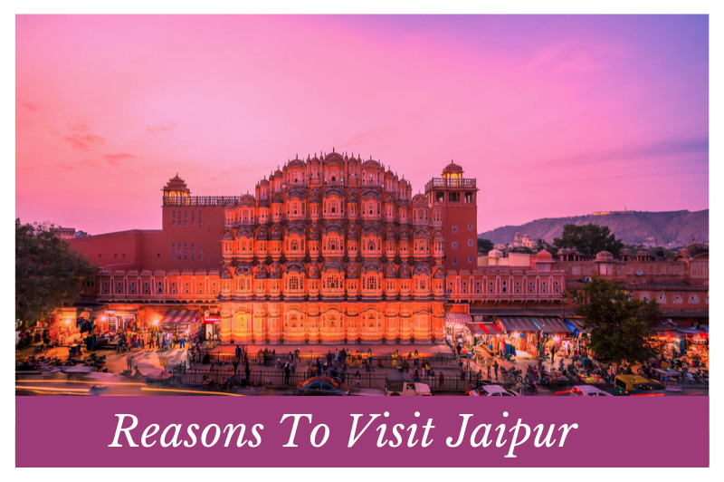 Reasons To Visit Jaipur